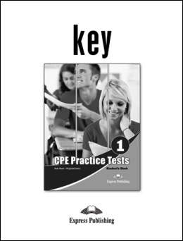 CPE NEW ED. PRACTICE TESTS 1 KEY