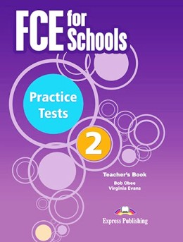 FCE FOR SCHOOLS PRACTICE TESTS 2 TEACHER'S BOOK (REVISED 2015)