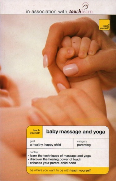 TEACH YOURSELF BABY MASSAGE AND YOGA