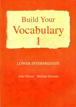 BUILD YOUR VOCABULARY 1 LOWER INTERMEDIATE