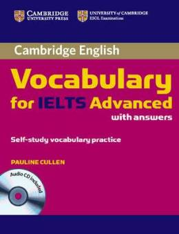CAMBRIDGE VOCABULARY FOR IELTS ADVANCED WITH KEY & AUDIO CD