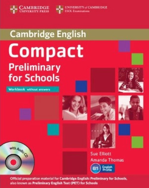 COMPACT PRELIM. FOR SCHOOLS WORKBOOK W/O KEY WITH AUDIO CD