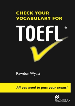 CHECK YOUR VOCABULARY FOR TOEFL