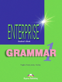 ENTERPRISE 1 GRAMMAR STUDENT'S BOOK
