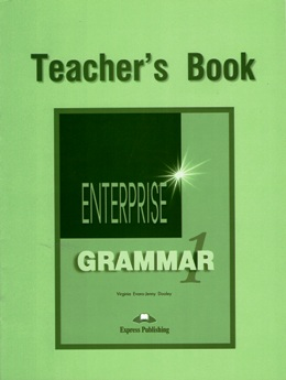ENTERPRISE 1 GRAMMAR TEACHER'S BOOK
