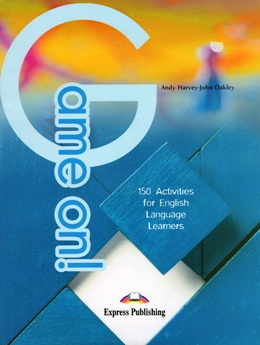 GAME ON! - 150 ACTIVITIES FOR ENGLISH LANGUAGE LEARNERS