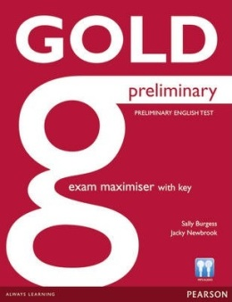 GOLD PRELIMINARY EXAM MAXIMISER WITH KEY