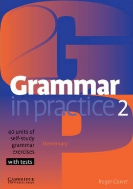 GRAMMAR IN PRACTICE 2 WITH TESTS