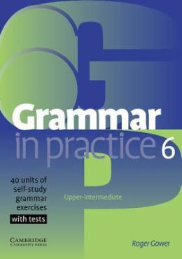 GRAMMAR IN PRACTICE 6 WITH TESTS