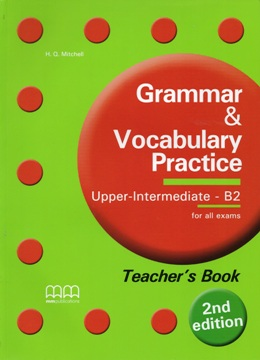 GRAMMAR & VOC. PRACTICE 2ND ED. UPPER-INT. TEACHER'S BOOK