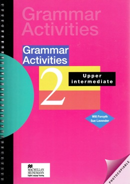 GRAMMAR ACTIVITIES 2 UPPER INTERMEDIATE
