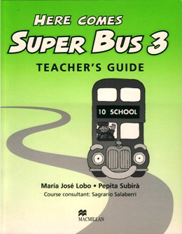 HERE COMES SUPER BUS 3 TEACHER'S GUIDE