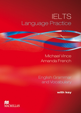 IELTS LANGUAGE PRACTICE WITH KEY - ENGLISH GRAMMAR & VOCABULARY