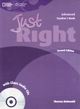 JUST RIGHT ADVANCED 2ND ED. TEACHER'S BOOK WITH CLASS AUDIO CDs