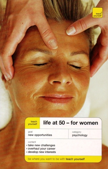 TEACH YOURSELF LIFE AT 50 - FOR WOMEN