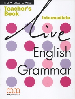 LIVE ENGLISH GRAMMAR INTERMEDIATE TEACHER'S BOOK