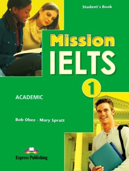 MISSION IELTS 1 ACADEMIC STUDENT'S BOOK