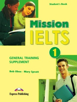 MISSION IELTS 1 GENERAL TRAINING SUPPLEMENT STUDENT'S BOOK