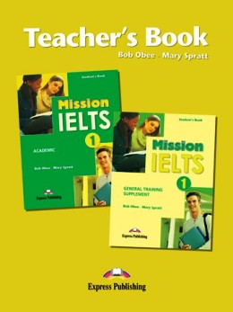 MISSION IELTS 1 ACADEMIC & GTS TEACHER'S BOOK