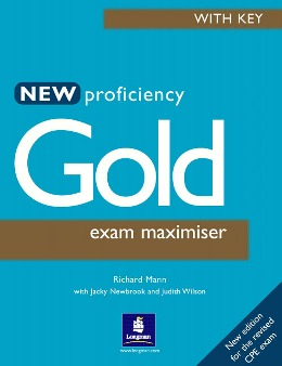 NEW PROFICIENCY GOLD EXAM MAXIMISER WITH KEY