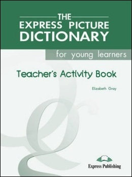 THE EXPRESS PICTURE DICTIONARY TEACHER'S ACTIVITY BOOK