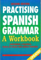PRACTISING SPANISH GRAMMAR A WORKBOOK SECOND EDITION