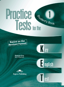 PRACTICE TESTS FOR THE KET 1 STUDENT'S BOOK REVISED