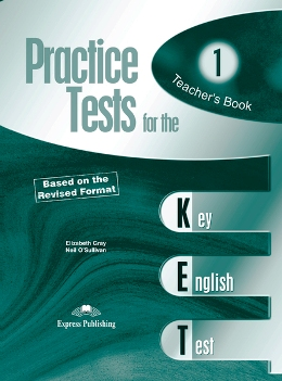 PRACTICE TESTS FOR THE KET 1 TEACHER'S BOOK REVISED