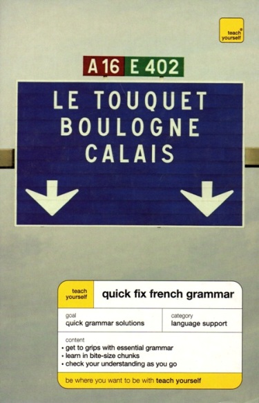 TEACH YOURSELF QUICK FIX FRENCH GRAMMAR