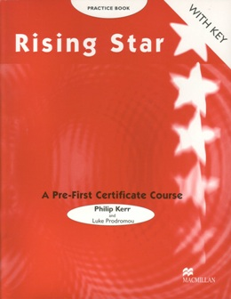RISING STAR A PRE-FIRST CERTIF. COURSE PRACTICE BOOK WITH KEY