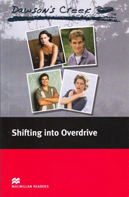 DAWSON'S CREEK: SHIFTING INTO OVERDRIVE