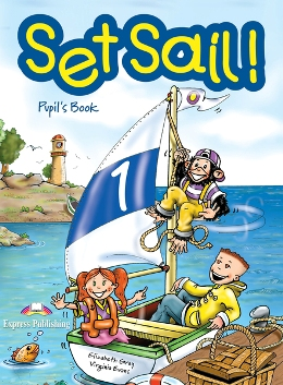 SET SAIL! 1 PUPIL'S BOOK