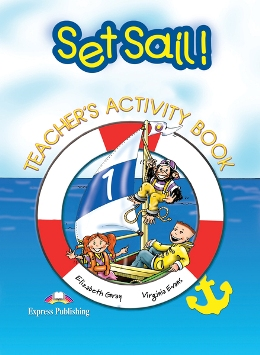 SET SAIL! 1 TEACHER'S ACTIVITY BOOK