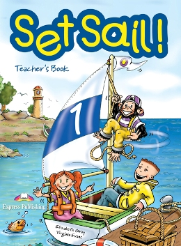 SET SAIL! 1 TEACHER'S BOOK