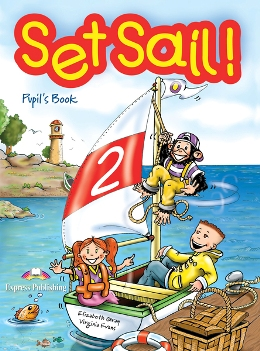 SET SAIL! 2 PUPIL'S BOOK