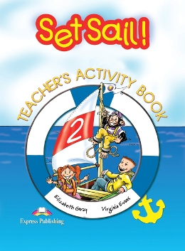 SET SAIL! 2 TEACHER'S ACTIVITY BOOK