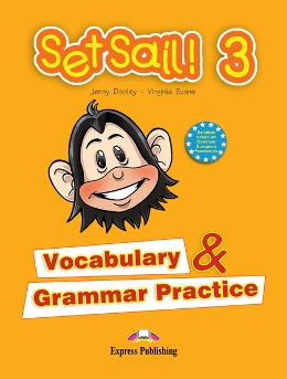 SET SAIL! 3 VOCABULARY & GRAMMAR PRACTICE