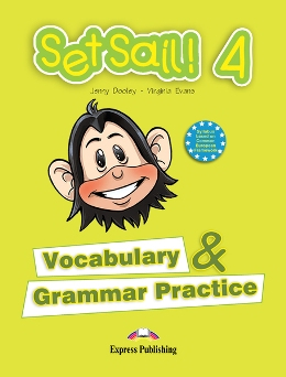 SET SAIL! 4 VOCABULARY & GRAMMAR PRACTICE