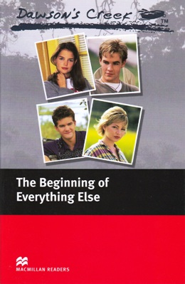 DAWSON'S CREEK: THE BEGINNING OF EVERYTHING ELSE