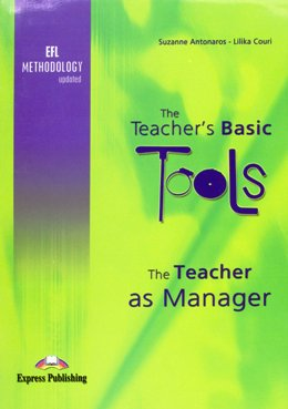 THE TEACHER'S BASIC TOOLS - THE TEACHER AS MANAGER