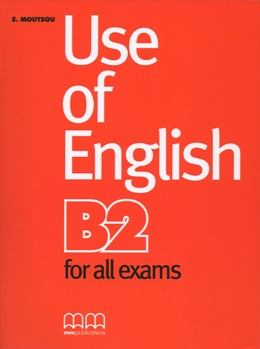 USE OF ENGLISH B2 STUDENT'S BOOK - FOR ALL EXAMS