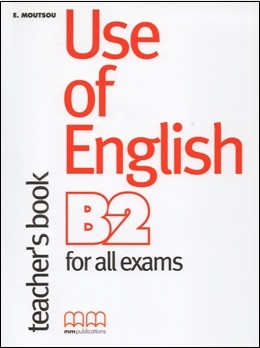 USE OF ENGLISH B2 TEACHER'S BOOK - FOR ALL EXAMS