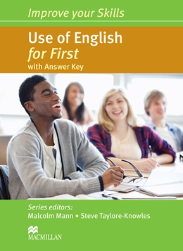 IMPROVE YOUR SKILLS USE OF ENGLISH FOR FIRST WITH KEY
