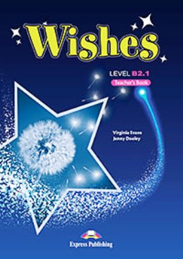 WISHES NEW EDITION B2.1 TEACHER'S BOOK