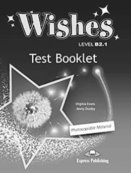 WISHES NEW EDITION B2.1 TEST BOOKLET