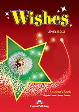 WISHES NEW EDITION B2.2 STUDENT'S BOOK