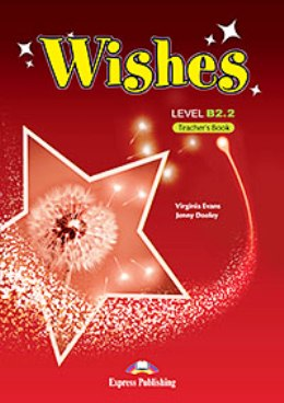 WISHES NEW EDITION B2.2 TEACHER'S BOOK