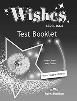 WISHES NEW EDITION B2.2 TEST BOOKLET