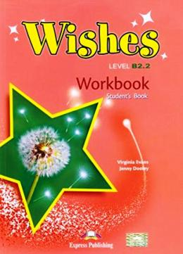 WISHES NEW EDITION B2.2 WORKBOOK STUDENT'S