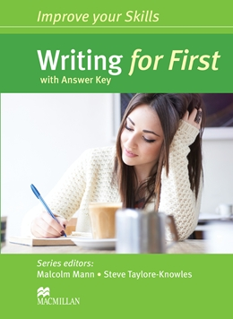 IMPROVE YOUR SKILLS WRITING FOR FIRST WITH KEY